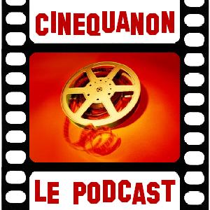 CinéQuaNon - Le Podcast Cinéma
